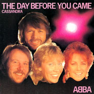 The last song to be recorded by ABBA was The Day Before You Came.