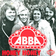 Honey, Honey gave ABBA a Top 30 hit in the aftermath of their success with Waterloo.