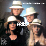 Dancing Queen gave ABBA their one and only number one on Billboard's pop singles chart.