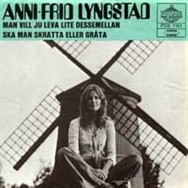 Frida's first single for the Polar label was the 1972 release Man vill ju leva lite dessemellan.